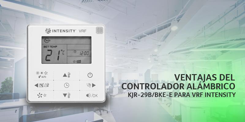 Ventajas del controlador alámbrico KJR-29B/BKE-E para VRF